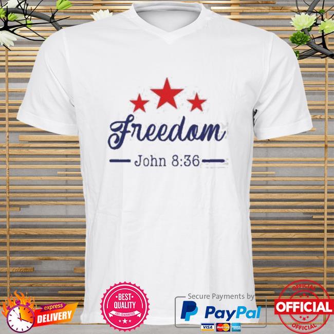 Star Freedom John 8 36 New Shirt