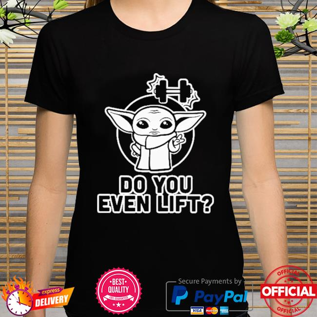 Star wars baby Yoda weightlifting do you even lift shirt
