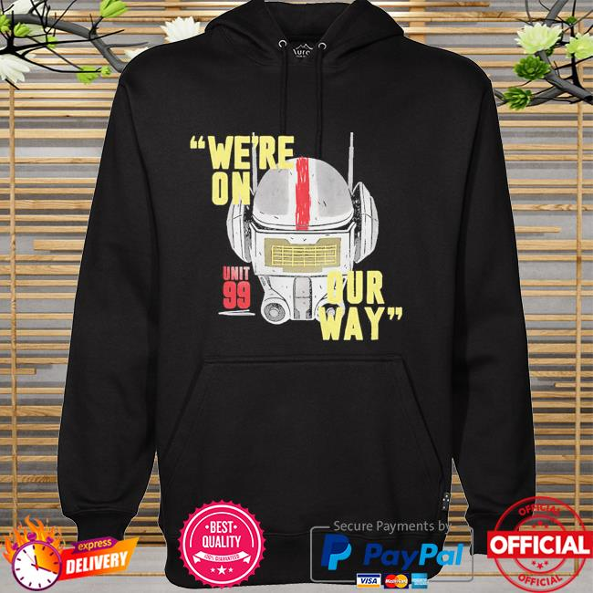 Star Wars The Bad Batch Unit 99 We're On Our Way hoodie