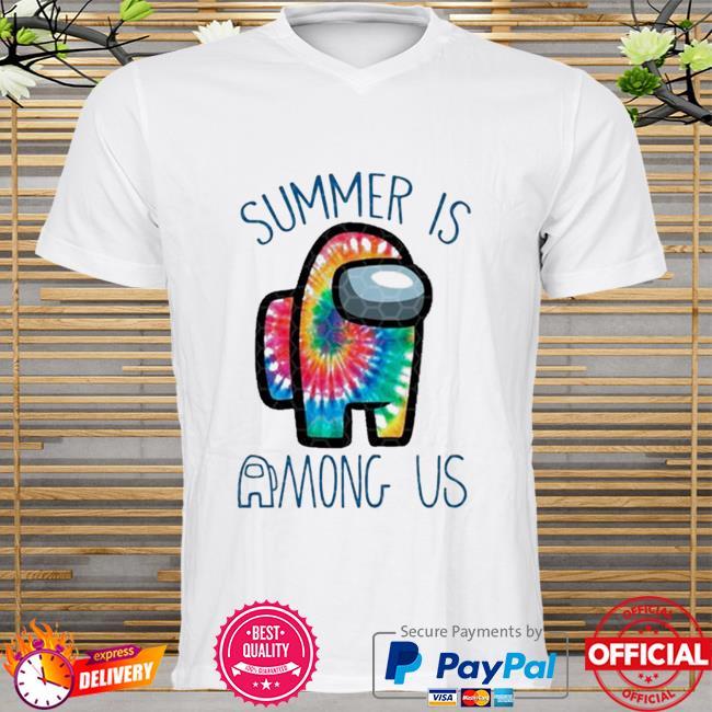 Summer is among us shirt