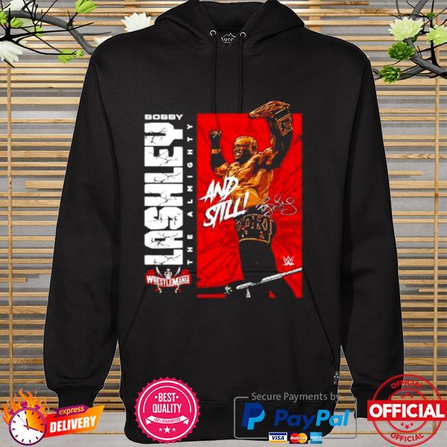 Superstars WWE Bobby Lashley And Still signature hoodie