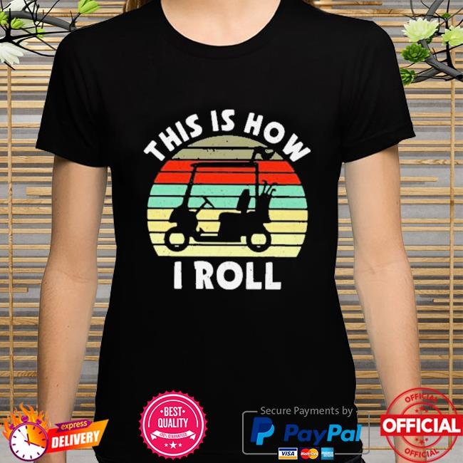 This Is How I Roll Golf Cart Retro Shirt