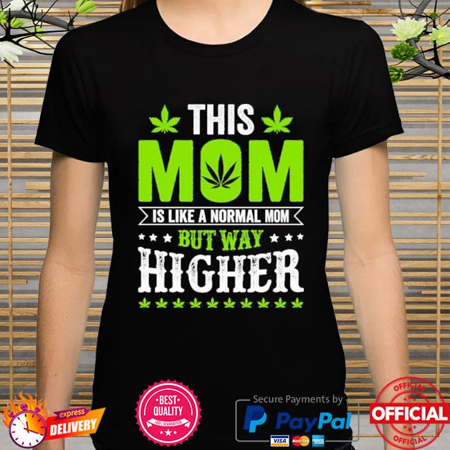 This mom is like a normal mom but way higher shirt