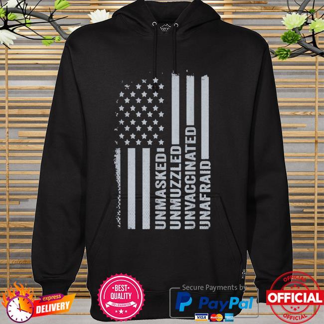Unmasked unmuzzled unvaccinated unafraid American flag hoodie