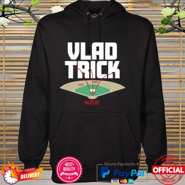 Vlad Trick 415FT 436FT 04 27 21 hoodie