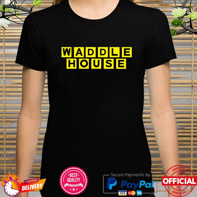 Waddle house shirt